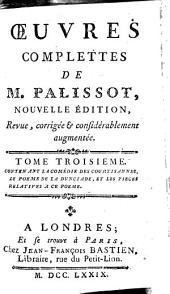Œuvres complettes de M. Palissot: Les courtisannes; ou, L'école des mœurs, comédie. La Dunciade, poëme en dix chants. Pièces relatives à la Dunciade