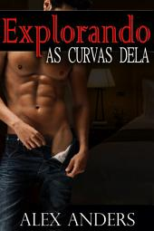 Explorando as Curvas Dela (BBW Romance Erótico)