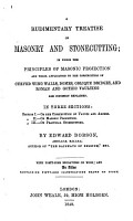 A rudimentary treatise on Masonry and Stonecutting     In three sections     With     engravings on wood  and an Atlas  etc PDF
