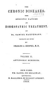 The Chronic Diseases, Their Specific Nature and Their Homeopathic Treatment: Antipsoric Remedies, Volume 2