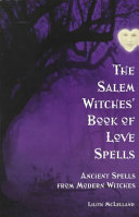 The Salem Witches' Book of Love Spells