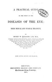A Practical Guide to the Study of the Diseases of the Eye: Their Medical and Surgical Treatment