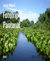 Fototrip Brasilien: Pantanal
