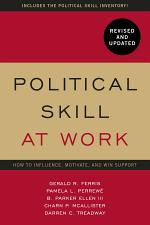 Political Skill at Work: Revised and Updated