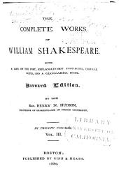 The Complete Works of William Shakespeare: With a Life of the Poet, Explanatory Foot-notes, Critical Notes, and a Glossarial Index, Volumes 3-4