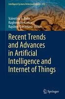 Recent Trends and Advances in Artificial Intelligence and Internet of Things PDF