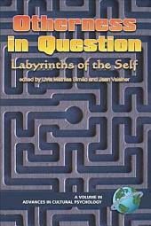 Otherness in Question: Labyrinths of the Self