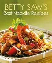 Betty Saw's Best Noodle Recipes