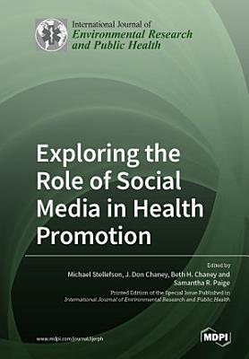 Exploring the Role of Social Media in Health Promotion PDF
