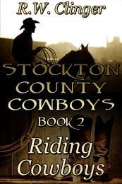 Stockton County Cowboys Book 2: Riding Cowboys
