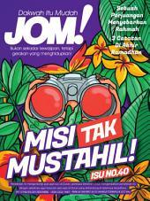 Isu 40 - Majalah Jom!: Misi Tak Mustahil!