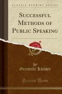 Successful Methods of Public Speaking (Classic Reprint)