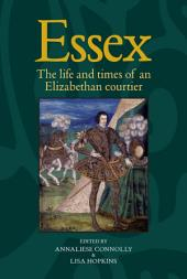 Essex: The cultural impact of an Elizabethan courtier