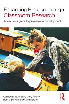 Enhancing Practice through Classroom Research