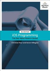 iOS Programming: The Big Nerd Ranch Guide, Edition 6