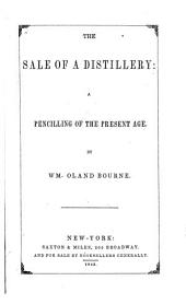 The Sale of a Distillery: A Pencilling of the Present Age