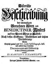 Historische Beschreibung der vormaligen Vornehmen Abtey und Benedictiner-Klosters auf den Peters-Berge zu Salfeld: Nach dessen Stifftung, Wachsthum und letzten Veränderung