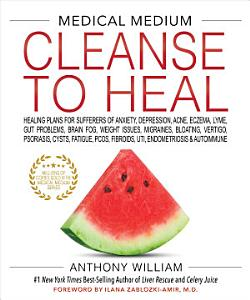 Medical Medium Cleanse to Heal Book