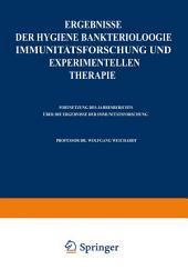 Ergebnisse der Hygiene Bakteriologie Immunitätsforschung und experimentellen Therapie: Zweiundzwanzigster Band