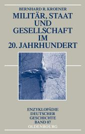 Militär, Staat und Gesellschaft im 20. Jahrhundert (1890-1990)