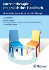 Kurzzeittherapie - ein praktisches Handbuch: Die gesundheitsorientierte kognitive Therapie, Ausgabe 2