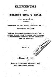 Elementos del derecho civil y penal de España, 2: precedidos de una reseña histórica de la legislación española