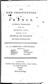 The new Constitution of France: literally translated from the original copy, presented to the people of France for their consideration