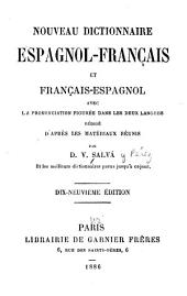 Nuevo diccionario francés-español y español-francés: con la pronunciacion figurada en las dos lenguas, Volume2