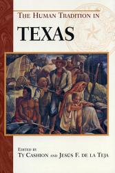 The Human Tradition In Texas Book PDF