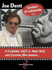 SENTIERI DI CELLULOIDE n. 2 : Il 6 ottobre 1927, a New York, uscì il primo film sonoro…