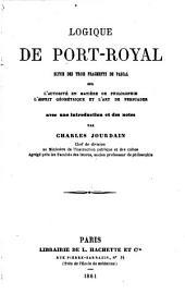 Logique de Port-Royal: suivie des trois fragments de Pascal sur L'Autorité en matière de philosophie, L'Esprit géométrique et L'Art de persuader