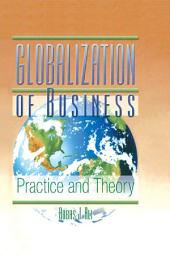 Globalization of Business: Practice and Theory