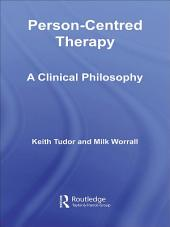 Person-Centred Therapy: A Clinical Philosophy