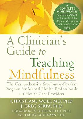 A Clinician s Guide to Teaching Mindfulness