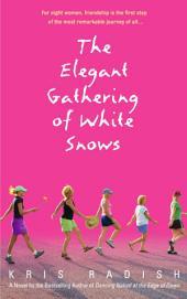 The Elegant Gathering of White Snows: A Novel