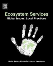 Ecosystem Services: Global Issues, Local Practices