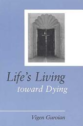 Life's Living Toward Dying: A Theological and Medical-ethical Study