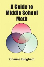 A Guide to Middle School Math