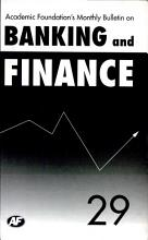 Academic Foundation S Bulletin On Banking And Finance Volume  29 PDF