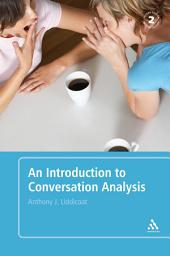 An Introduction to Conversation Analysis: Second Edition, Edition 2