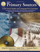 Using Primary Sources in the Social Studies and Language Arts Classroom, Grades 6 - 8