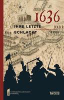 1636 - ihre letzte Schlacht