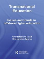 Transnational Education: Issues and Trends in Offshore Higher Education