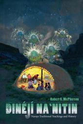 Dinéjí Na`nitin: Navajo Traditional Teachings and History