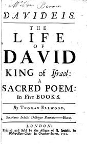 Davideis: The life of David King of Israel: A sacred poem. In five books
