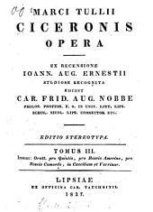 Opera: Orationes pro Quintio, pro Roscio Amerino, pro Roscio Comoedo, in Caecilium et Verrinae, Volume 3