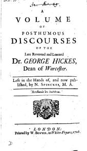 A volume of posthumous discourses, publ. by N. Spinckes