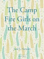 The Camp Fire Girls on the March PDF