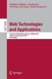 Web Technologies and Applications: 15th Asia-Pacific Web Conference, APWeb 2013, Sydney, Australia, April 4-6, 2013, Proceedings