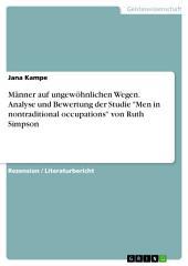 """Männer auf ungewöhnlichen Wegen. Analyse und Bewertung der Studie """"Men in nontraditional occupations"""" von Ruth Simpson"""